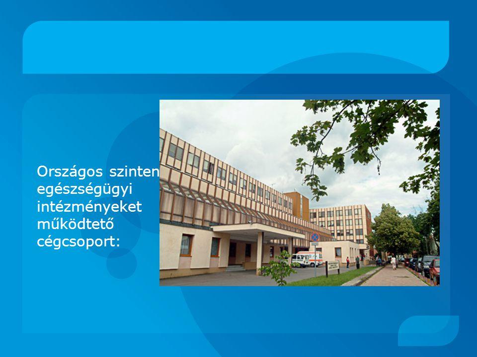 Országos szinten egészségügyi intézményeket működtető cégcsoport: