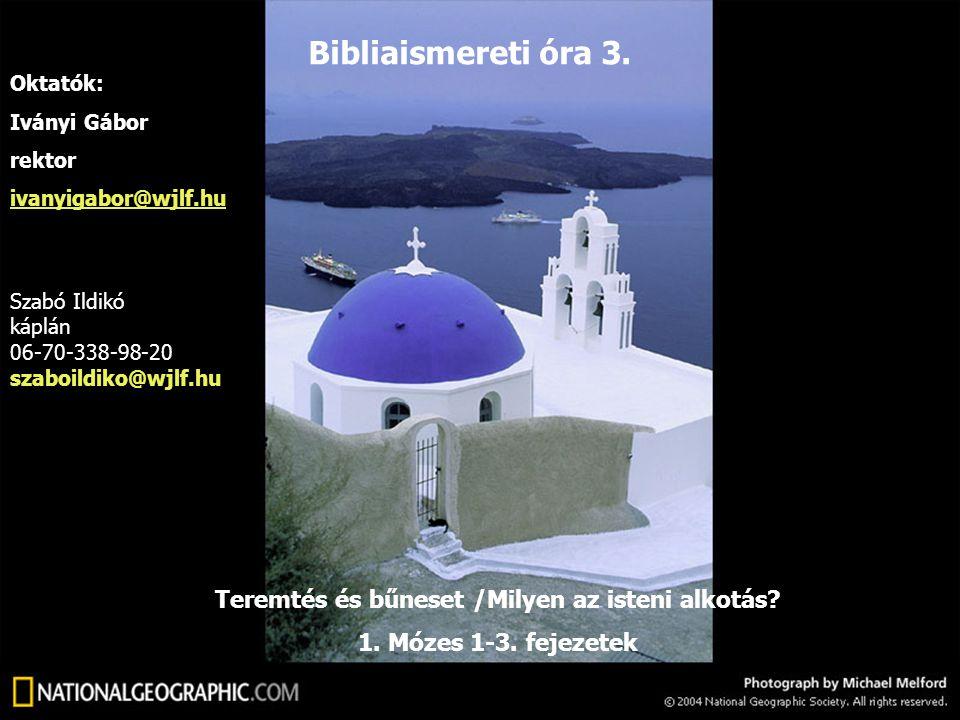 """1.Teremtés és bűneset """"Kezdetben teremtette Isten a mennyet és a földet."""