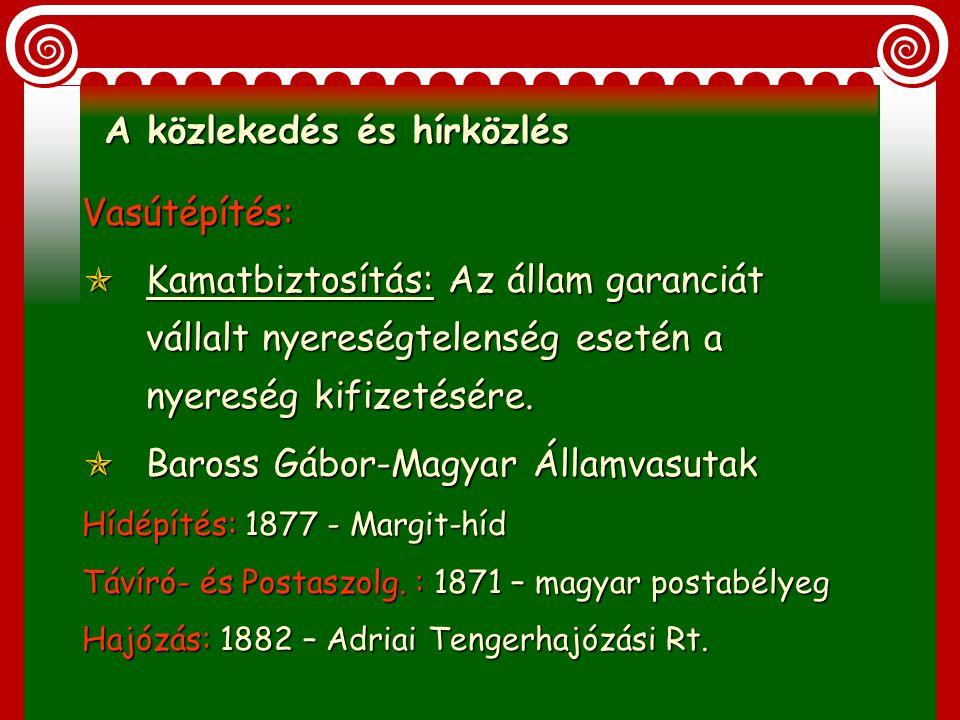 5 külföldi nagybank alakul és több száz kisebb takarékpénztár 1873 után - Rotschildok alapította Magyar Általános Hitelbank 1880-ra megerősödik két ma