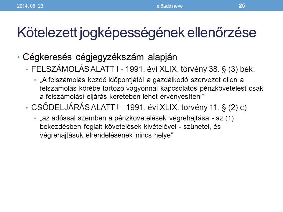 """Kötelezett jogképességének ellenőrzése • Cégkeresés cégjegyzékszám alapján • FELSZÁMOLÁS ALATT ! - 1991. évi XLIX. törvény 38. § (3) bek. • """"A felszám"""