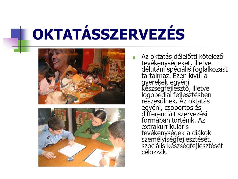 OKTATÁSSZERVEZÉS  Az oktatás délelőtti kötelező tevékenységeket, illetve délutáni speciális foglalkozást tartalmaz.