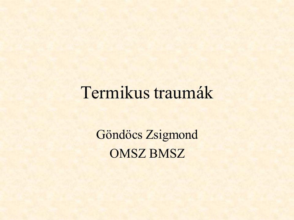 Termikus traumák Göndöcs Zsigmond OMSZ BMSZ