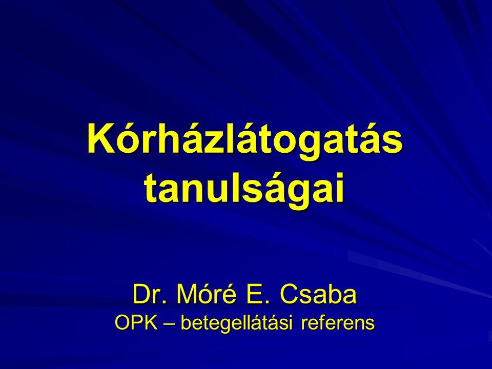 Kórházlátogatás tanulságai Dr. Móré E. Csaba OPK – betegellátási referens