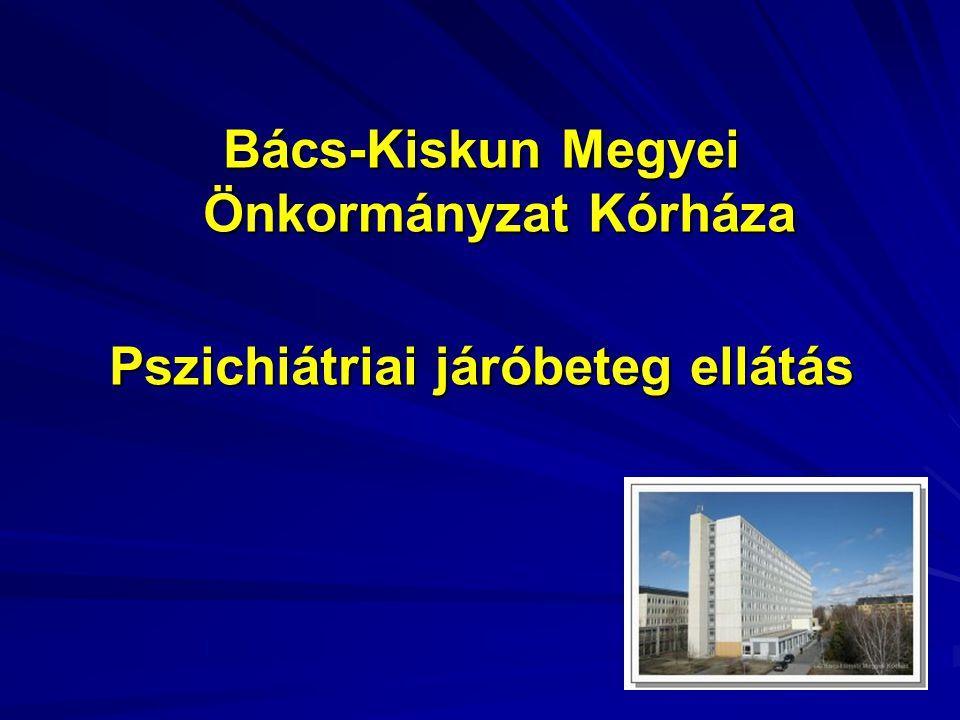 Bács-Kiskun Megyei Önkormányzat Kórháza Pszichiátriai járóbeteg ellátás