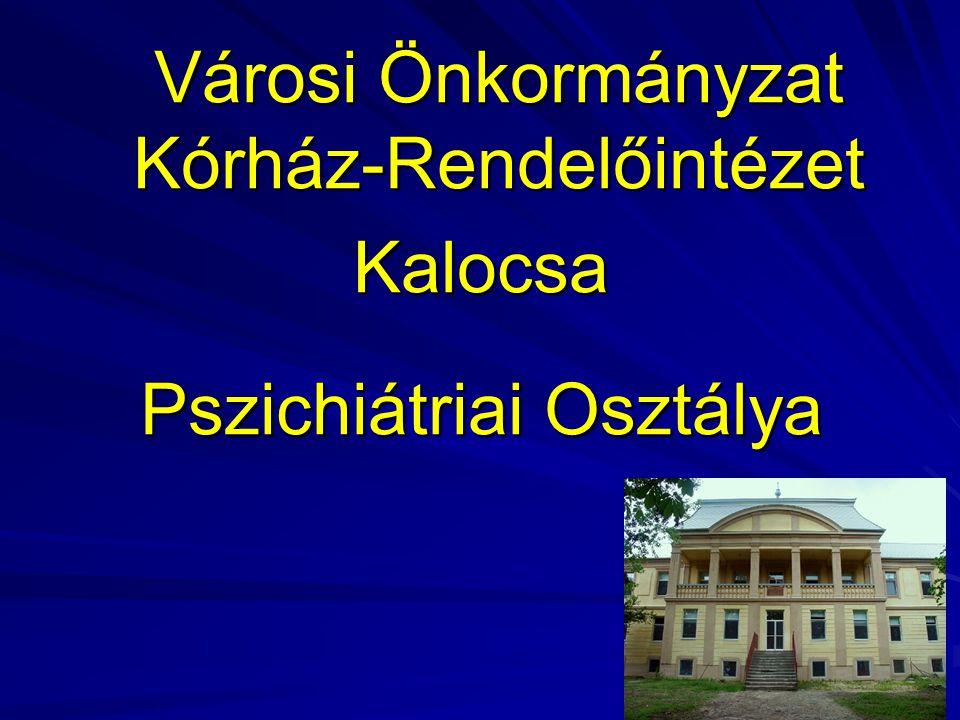 Városi Önkormányzat Kórház-Rendelőintézet Kalocsa Pszichiátriai Osztálya