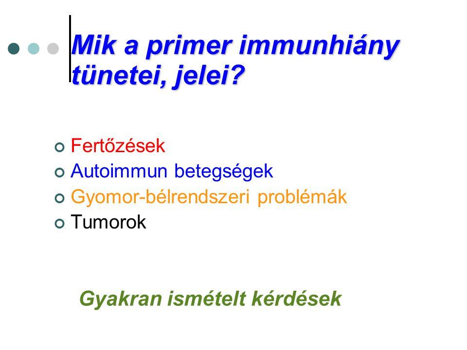 Mik a primer immunhiány tünetei, jelei? Fertőzések Autoimmun betegségek Gyomor-bélrendszeri problémák Tumorok Gyakran ismételt kérdések