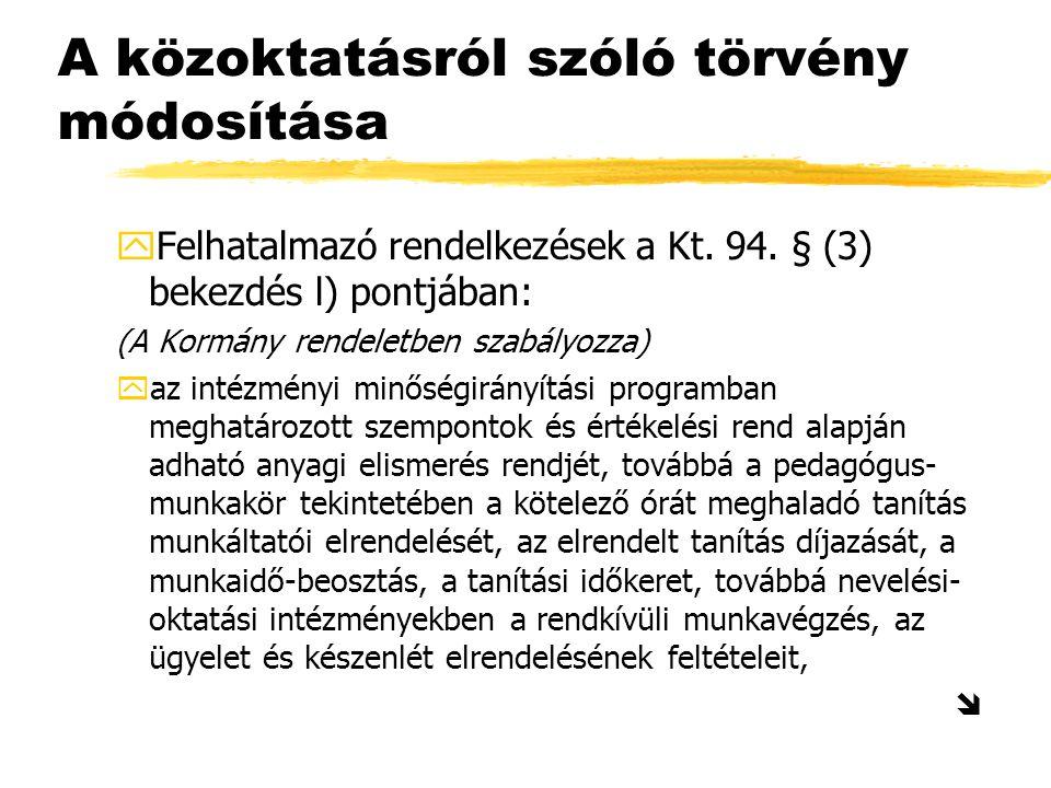 A közoktatásról szóló törvény módosítása yFelhatalmazó rendelkezések a Kt.