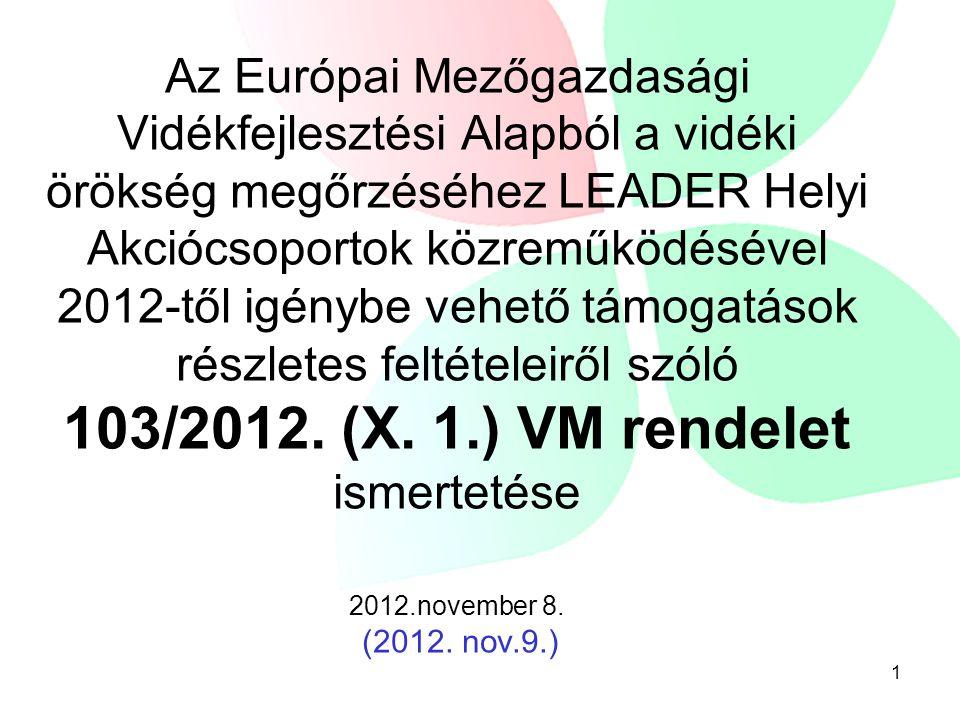 Fontos •155/2012. (X.5.) MVH Közlemény •113/2012. (XI. 9.) VM rendelet