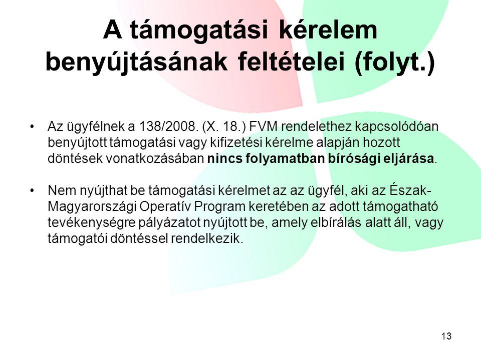 A támogatási kérelem benyújtásának feltételei (folyt.) •Az ügyfélnek a 138/2008.