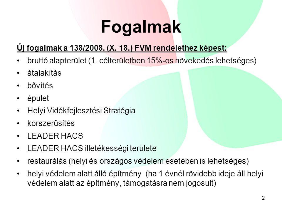 Fogalmak Új fogalmak a 138/2008. (X. 18.) FVM rendelethez képest: •bruttó alapterület (1.