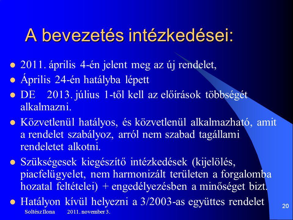 A bevezetés intézkedései:  2011.