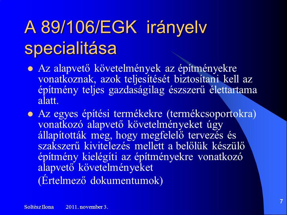 Soltész Ilona 2011.november 3. 18 Hogyan kell eljárni ha nincs harmonizált műszaki specifikáció .
