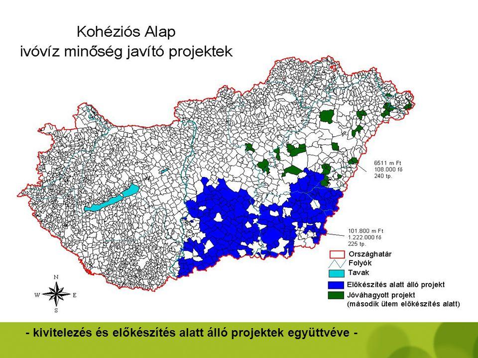Kohéziós Alap projektek – 2007-2008 - ivóvízminőség javítás - Ivóvízminőség-javítás •Dél-alföldi régió ivóvízminőség-javítás •Észak-alföldi régió ivóv