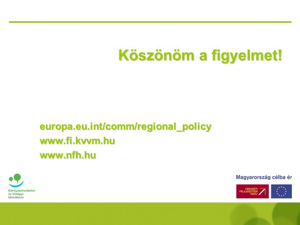 Kohéziós Alap projektek hatása a hulladék- és vízgazdálkodási szektorra 2000-2013  projektek összértéke: legalább 3 mrd EUR* (*a jelenleg kivitelezés