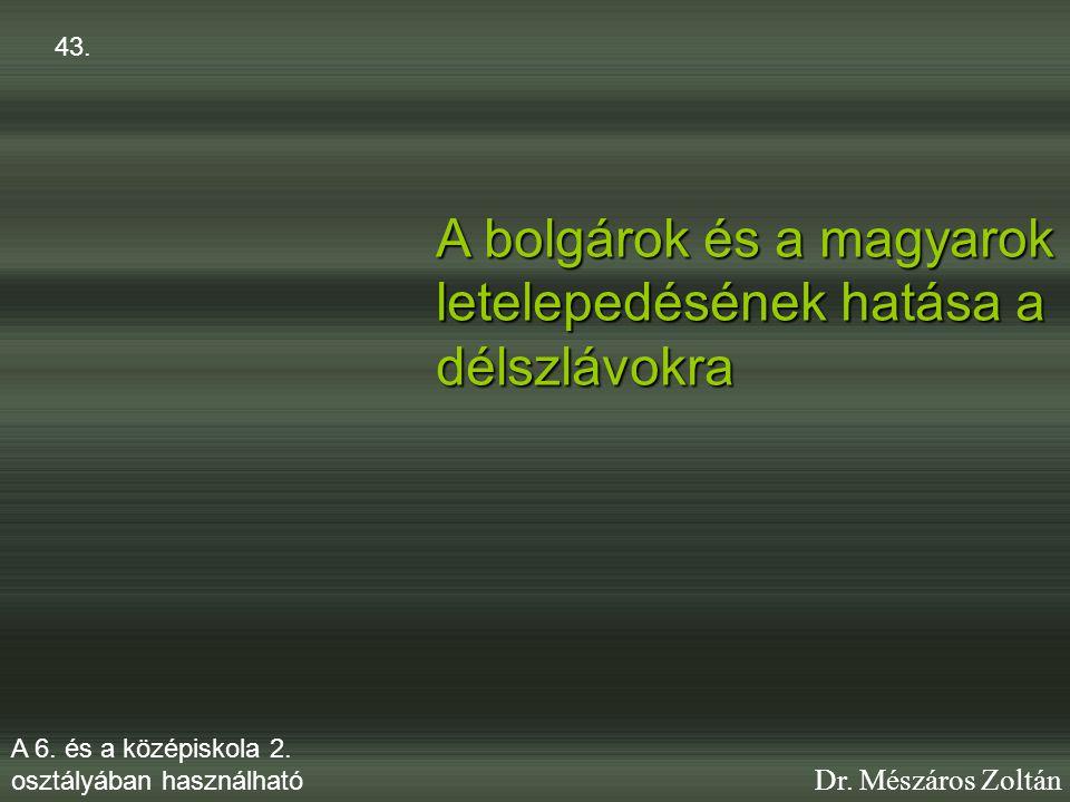A bolgárok és a magyarok letelepedésének hatása a délszlávokra 43.