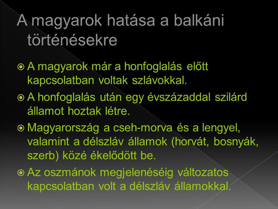  A magyarok már a honfoglalás előtt kapcsolatban voltak szlávokkal.