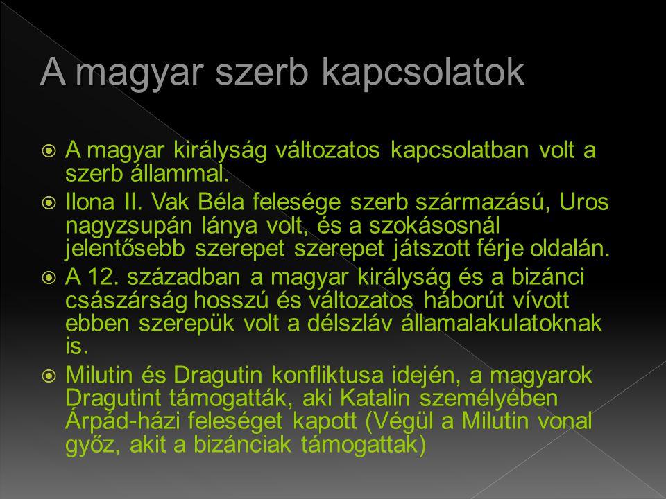  A magyar királyság változatos kapcsolatban volt a szerb állammal.
