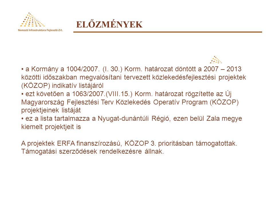 ELŐZMÉNYEK • a Kormány a 1004/2007.(I. 30.) Korm.