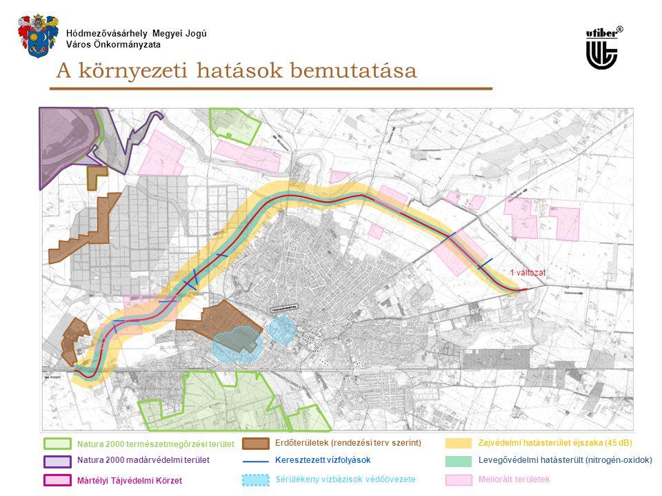 Hódmezővásárhely Megyei Jogú Város Önkormányzata Mártélyi Tájvédelmi Körzet Natura 2000 természetmegőrzési terület Natura 2000 madárvédelmi terület Zajvédelmi hatásterület éjszaka (45 dB) Levegővédelmi hatásterült (nitrogén-oxidok) Keresztezett vízfolyások Erdőterületek (rendezési terv szerint) 1 változat Sérülékeny vízbázisok védőövezete Meliorált területek A környezeti hatások bemutatása