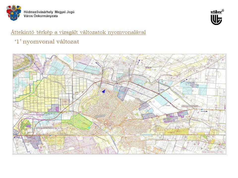 Áttekintő térkép a vizsgált változatok nyomvonalával '1' nyomvonal változat Hódmezővásárhely Megyei Jogú Város Önkormányzata