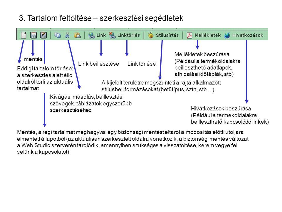 3. Tartalom feltöltése – szerkesztési segédletek Link beillesztése A kijelölt területre megszünteti a rajta alkalmazott stílusbeli formázásokat (betűt