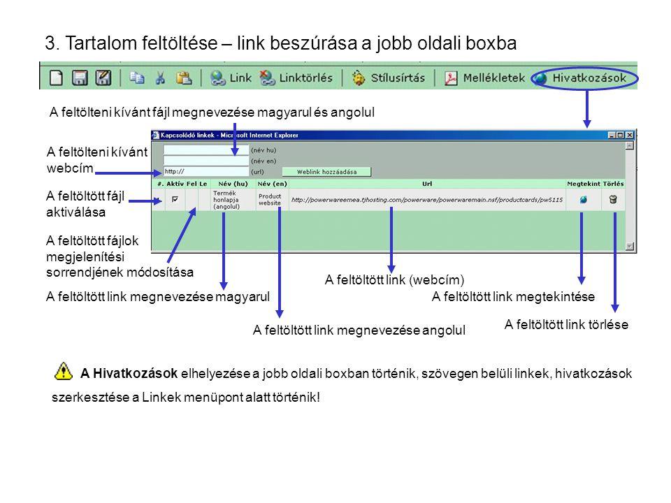 3. Tartalom feltöltése – link beszúrása a jobb oldali boxba A feltöltött link megtekintése A feltöltött link törlése A feltöltött link megnevezése ang