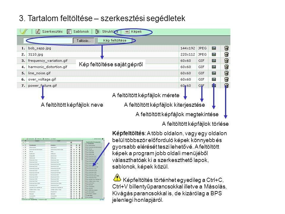 3. Tartalom feltöltése – szerkesztési segédletek Képfeltöltés: A több oldalon, vagy egy oldalon belül többször előforduló képek könnyebb és gyorsabb e