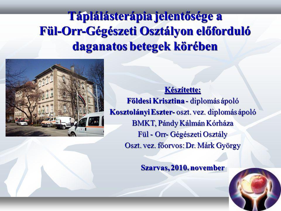 Készítette: Földesi Krisztina - diplomás ápoló Kosztolányi Eszter- oszt.