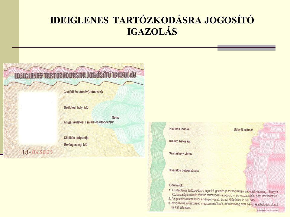 IDEIGLENES TARTÓZKODÁSRA JOGOSÍTÓ IGAZOLÁS