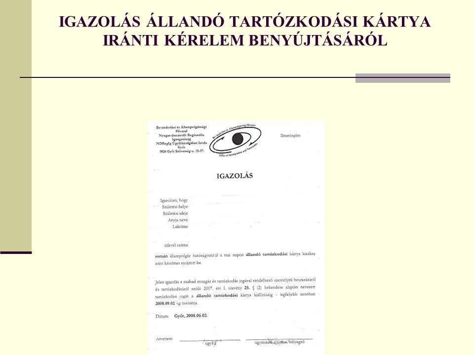 IGAZOLÁS ÁLLANDÓ TARTÓZKODÁSI KÁRTYA IRÁNTI KÉRELEM BENYÚJTÁSÁRÓL