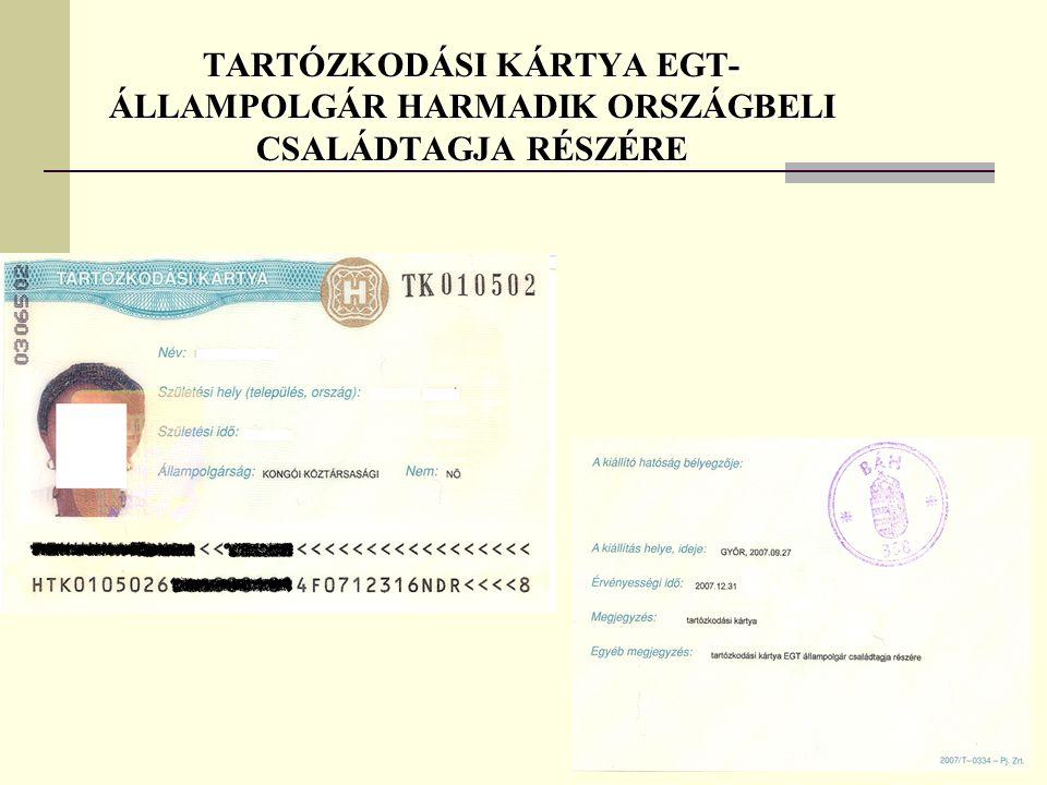 TARTÓZKODÁSI KÁRTYA EGT- ÁLLAMPOLGÁR HARMADIK ORSZÁGBELI CSALÁDTAGJA RÉSZÉRE