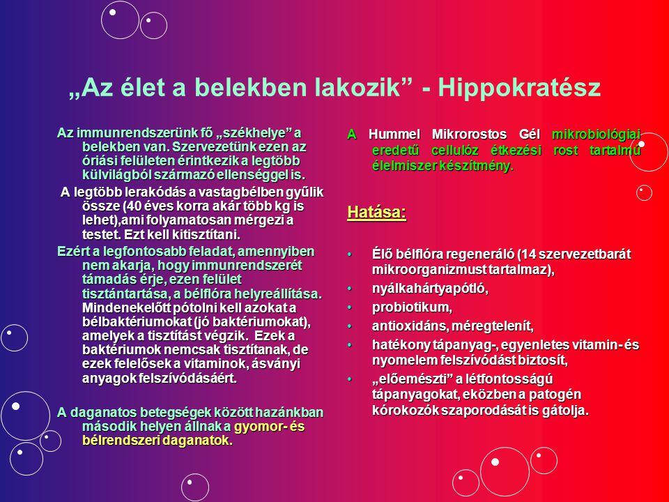 """""""Az élet a belekben lakozik"""" - Hippokratész Az immunrendszerünk fő """"székhelye"""" a belekben van. Szervezetünk ezen az óriási felületen érintkezik a legt"""