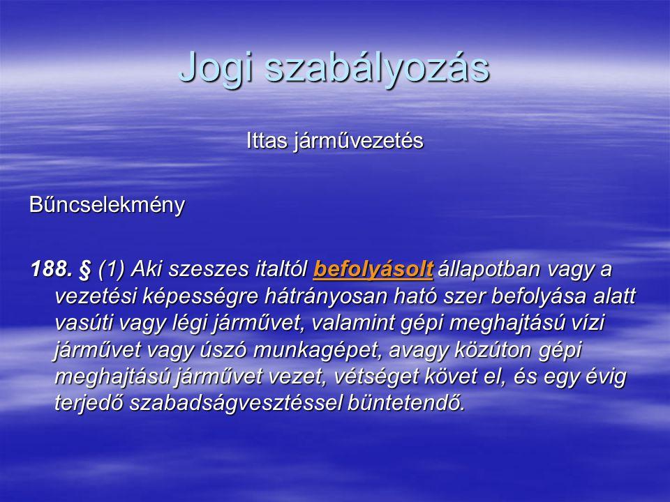 Jogi háttér 1994.évi XXXIV. törvény a Rendőrségről V.