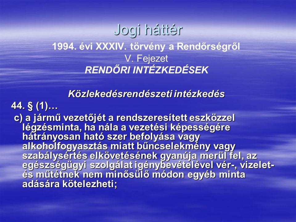 Jogi háttér 62/2007.(XII. 23.) IRM rendelet a Rendőrség Szolgálati Szabályzatáról III.