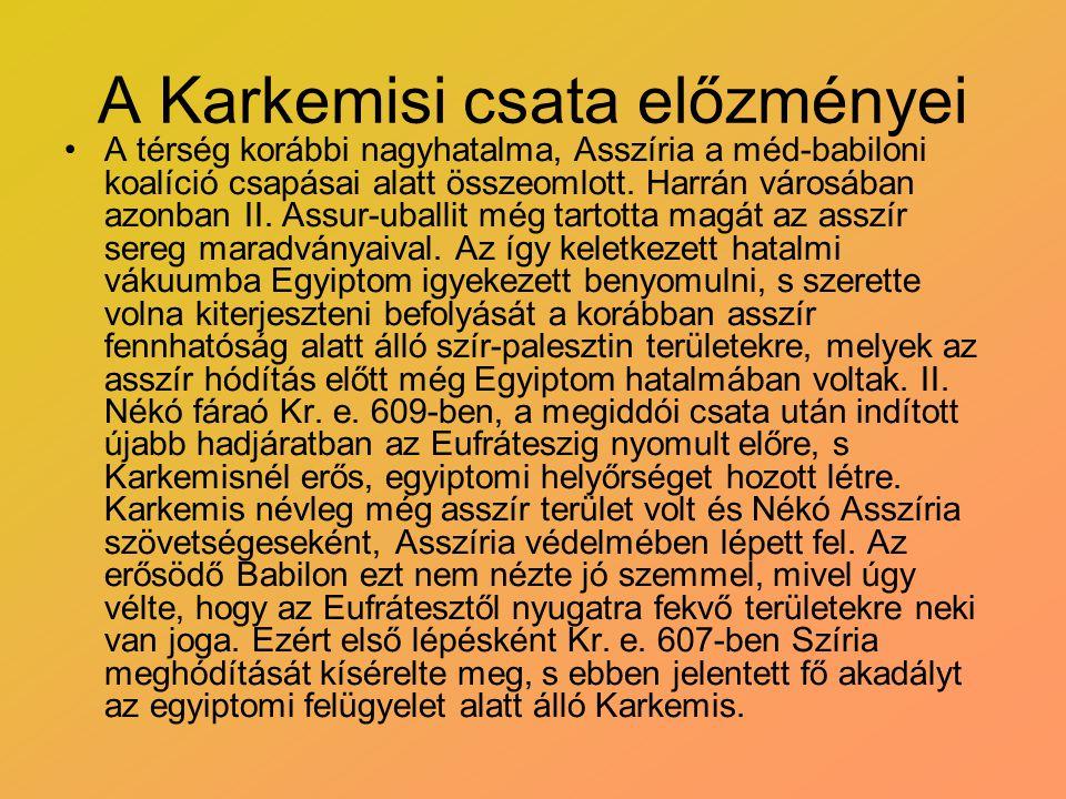 A Karkemisi csata, és következményei •Kr.e.