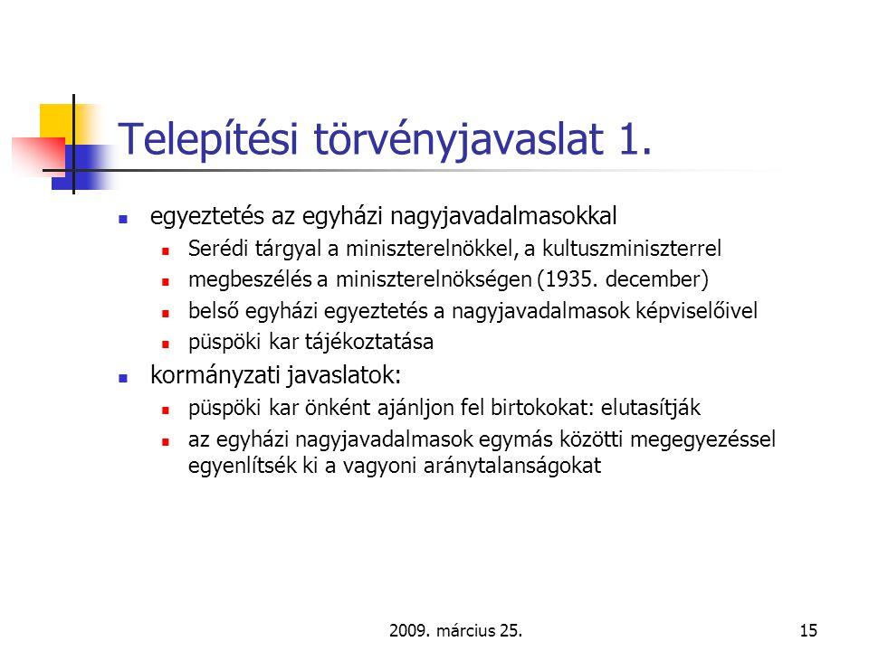 2009. március 25.15 Telepítési törvényjavaslat 1.