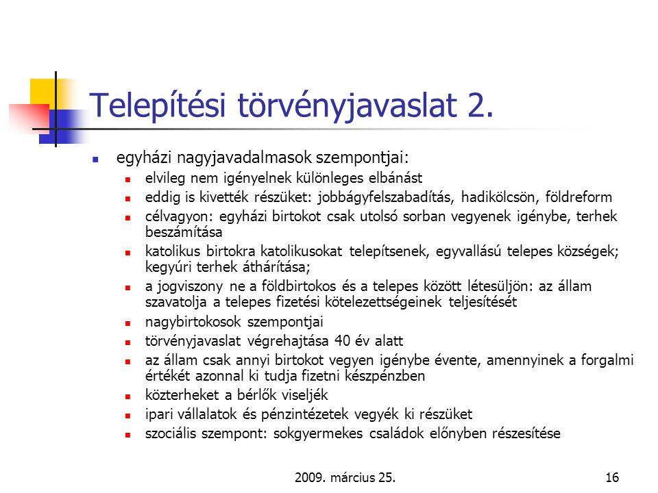 2009. március 25.16 Telepítési törvényjavaslat 2.