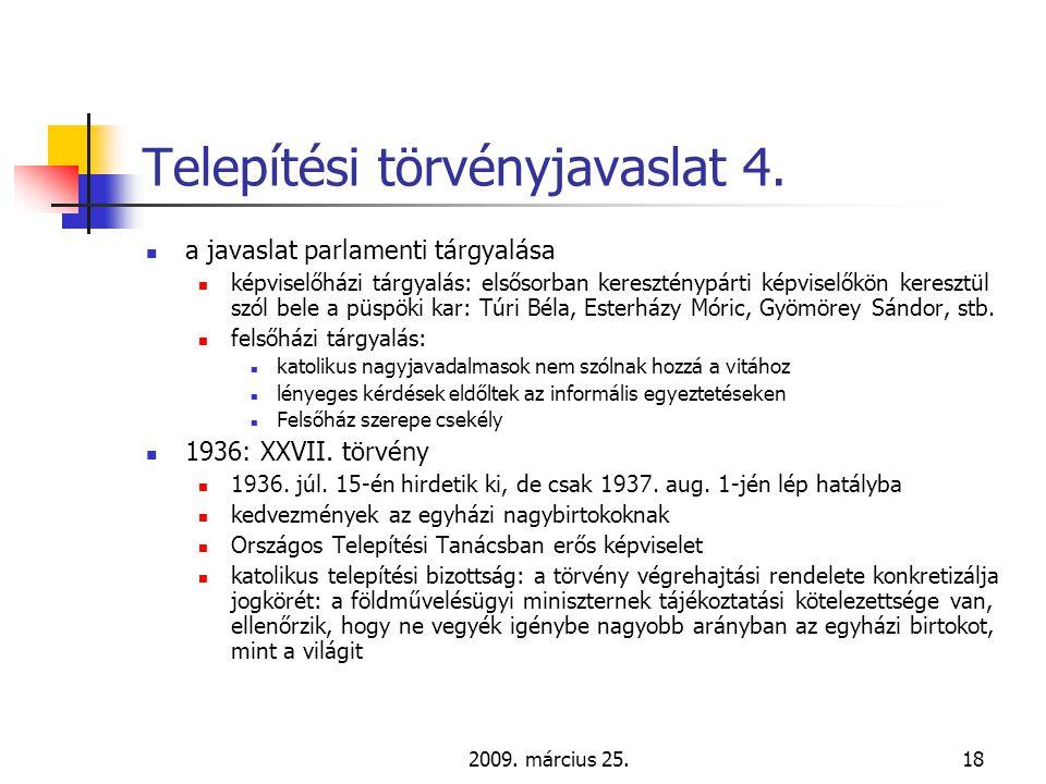 2009. március 25.18 Telepítési törvényjavaslat 4.