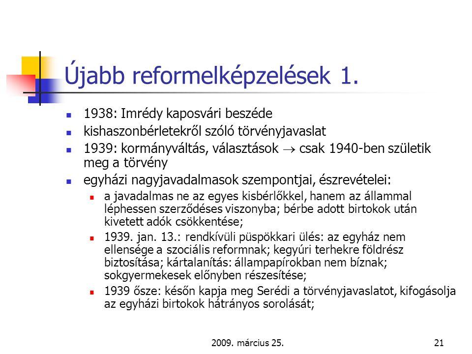 2009. március 25.21 Újabb reformelképzelések 1.