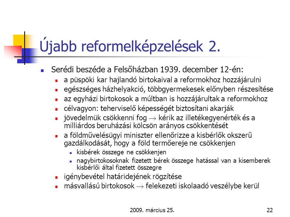 2009. március 25.22 Újabb reformelképzelések 2.  Serédi beszéde a Felsőházban 1939.