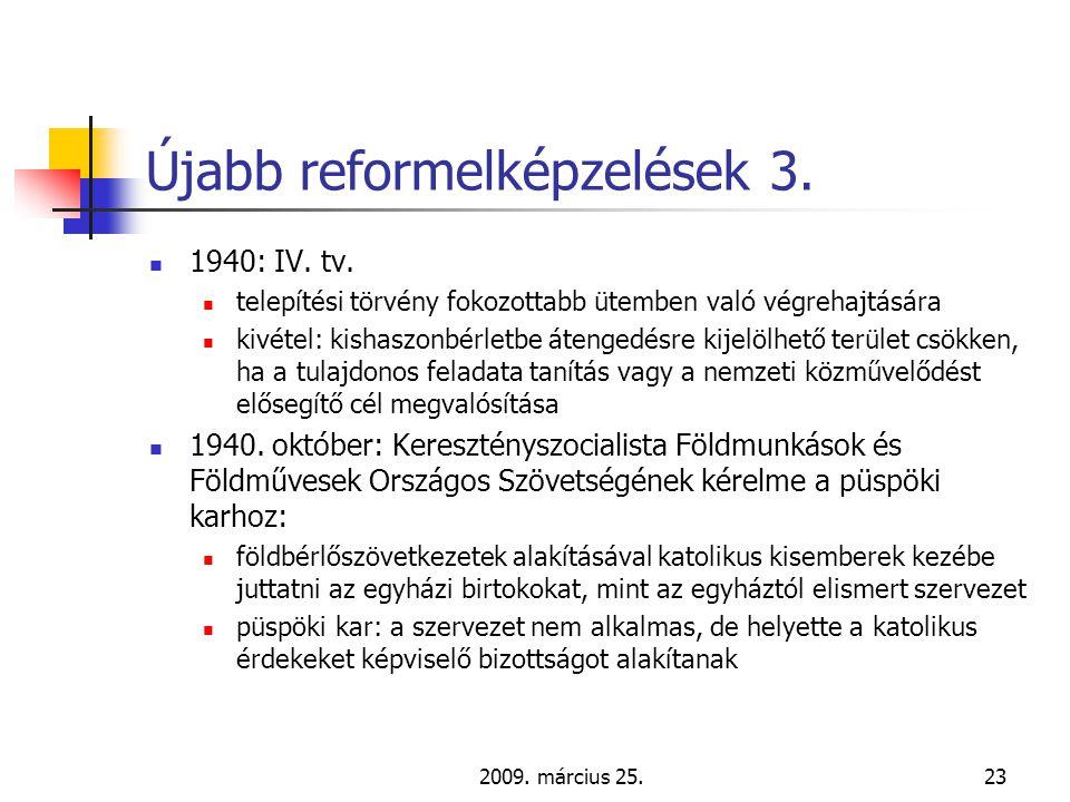 2009. március 25.23 Újabb reformelképzelések 3.  1940: IV.