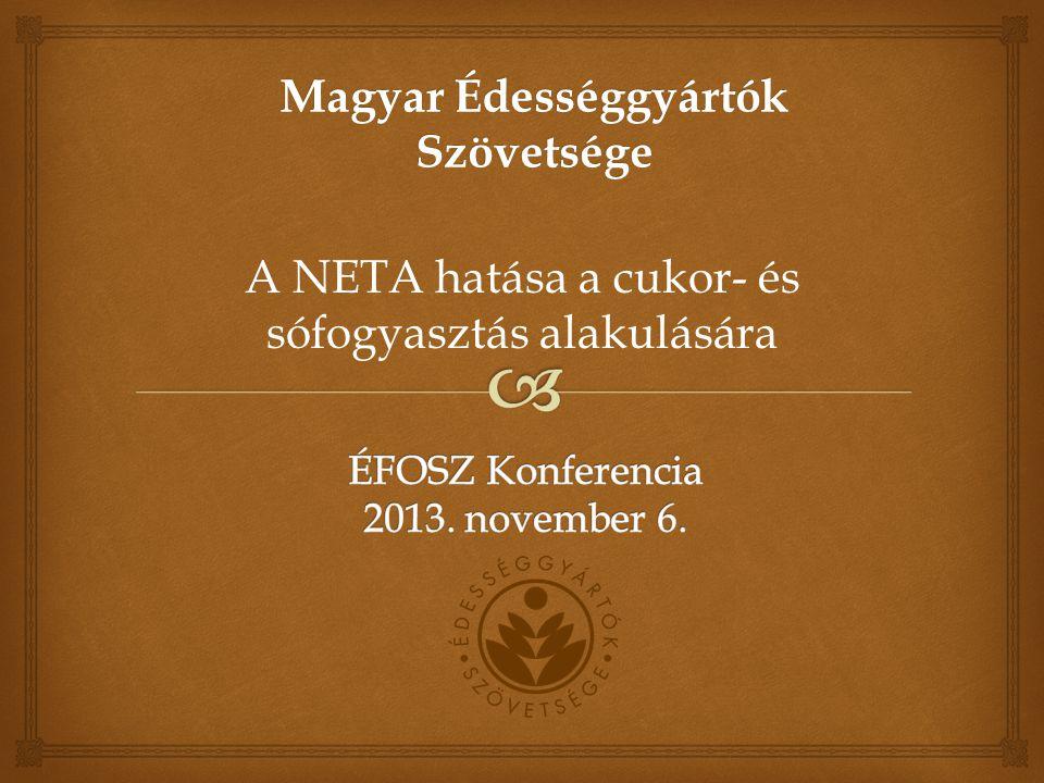 Magyar Édességgyártók Szövetsége A NETA hatása a cukor- és sófogyasztás alakulására