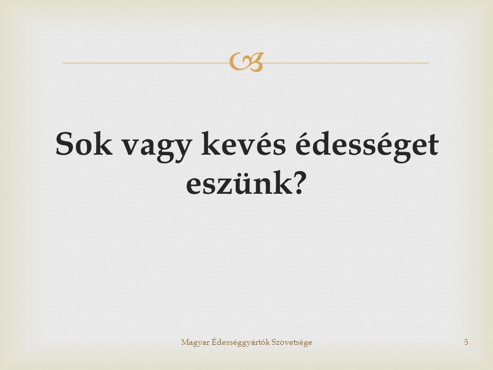  Megoldás Magyar Édességgyártók Szövetsége26