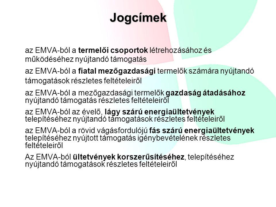 Jogcímek az EMVA-ból a termelői csoportok létrehozásához és működéséhez nyújtandó támogatás az EMVA-ból a fiatal mezőgazdasági termelők számára nyújta