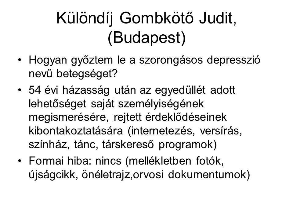Különdíj Gombkötő Judit, (Budapest) •Hogyan győztem le a szorongásos depresszió nevű betegséget.