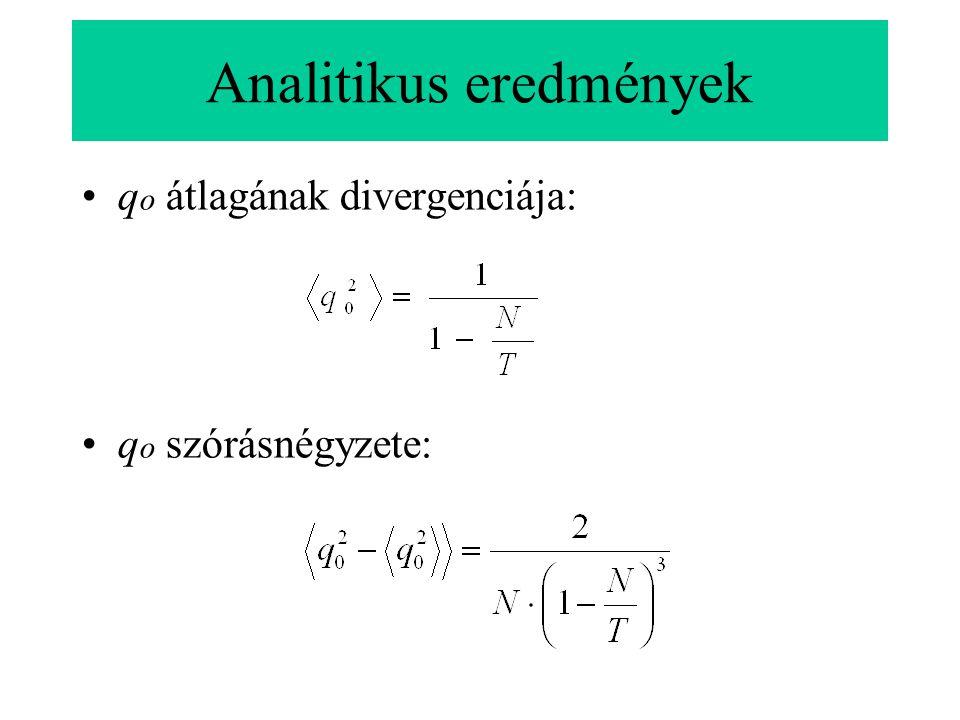 Analitikus eredmények •q o átlagának divergenciája: •q o szórásnégyzete: