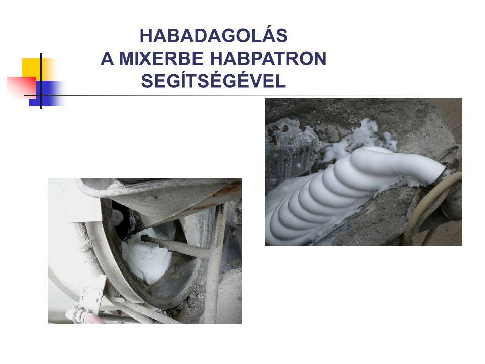 HELYSZÍNI HABOSÍTÁS HABGENERÁTORRAL Habképző adalék Habképző és víz keveréke Habgenerátor