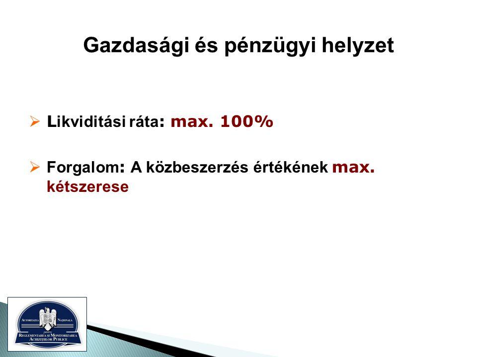 Gazdasági és pénzügyi helyzet  L ikviditási ráta : max.