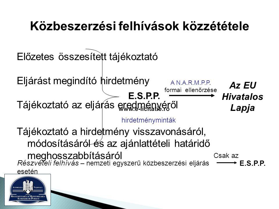 Értékelési folyamat (III) Az ajánlatkérő: -köteles kérni a nyilvánvalóan kirívóan alacsony árajánlatokra vonatkozó indokolást -kérheti az ajánlattevők által benyújtott dokumentumok magyarázatát és kiegészítését