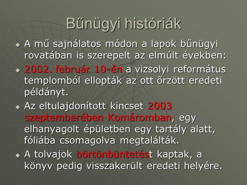 Bűnügyi históriák  A mű sajnálatos módon a lapok bűnügyi rovatában is szerepelt az elmúlt években:  2002.